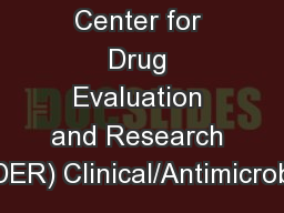Center for Drug Evaluation and Research (CDER) Clinical/Antimicrobial