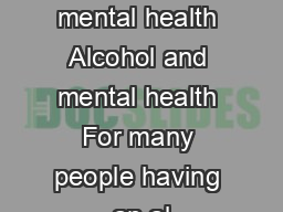 Alcohol and mental health Alcohol and mental health For many people having an al