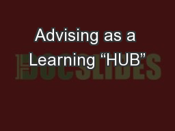 """Advising as a Learning """"HUB"""""""