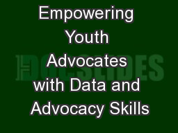 Empowering Youth Advocates with Data and Advocacy Skills