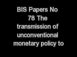 BIS Papers No 78 The transmission of unconventional monetary policy to
