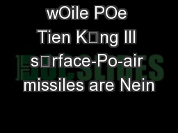 wOile POe Tien Kng III srface-Po-air missiles are Nein
