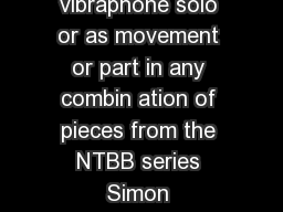 NEXT TO BESIDE BESIDES  for amplified vibraphone solo or as movement or part in any combin ation of pieces from the NTBB series Simon SteenAndersen   Instrumentation The piece should be played on a v