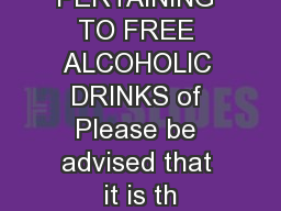 QUESTIONS PERTAINING TO FREE ALCOHOLIC DRINKS of Please be advised that it is th