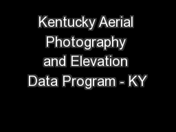 Kentucky Aerial Photography and Elevation Data Program - KY