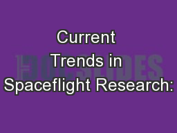 Current Trends in Spaceflight Research: PowerPoint PPT Presentation