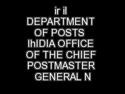 ir il DEPARTMENT OF POSTS  IhIDIA OFFICE OF THE CHIEF POSTMASTER GENERAL N