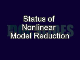 Status of Nonlinear Model Reduction