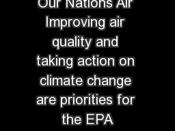 Our Nations Air Improving air quality and taking action on climate change are priorities for the EPA PDF document - DocSlides