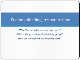 What Factor's influence reaction time?? PowerPoint PPT Presentation