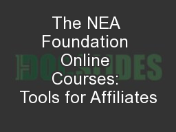 The NEA Foundation Online Courses: Tools for Affiliates