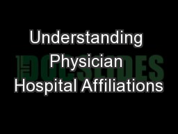 Understanding Physician Hospital Affiliations PowerPoint PPT Presentation