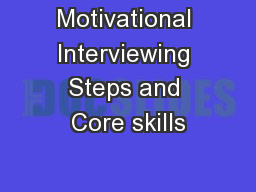Motivational Interviewing Steps and Core skills