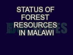 STATUS OF FOREST RESOURCES IN MALAWI