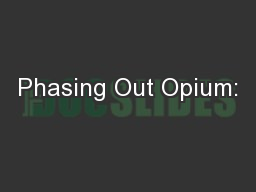 Phasing Out Opium: