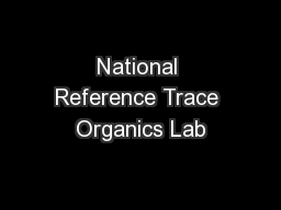 National Reference Trace Organics Lab PowerPoint PPT Presentation