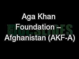 Aga Khan Foundation – Afghanistan (AKF-A)