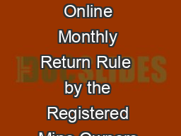 Guidelines for Submission of Online Monthly Return Rule  by the Registered Mine Owners Form M PDF document - DocSlides