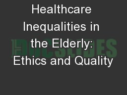Healthcare Inequalities in the Elderly: Ethics and Quality
