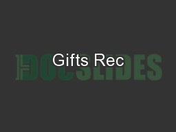 Gifts Rec