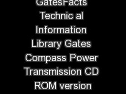 GatesFacts Technic al Information Library Gates Compass Power Transmission CD ROM version