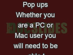 How to Allow Pop ups Whether you are a PC or Mac user you will need to be able t PDF document - DocSlides