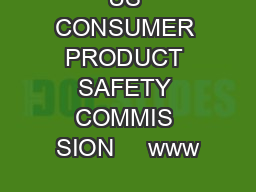 US CONSUMER PRODUCT SAFETY COMMIS SION     www