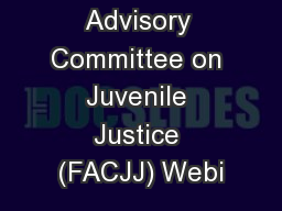 Federal Advisory Committee on Juvenile Justice (FACJJ) Webi PowerPoint PPT Presentation
