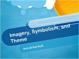 Imagery, Symbolism, and Theme