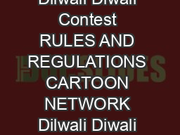 CARTOON NETWORK Dilwali Diwali Contest RULES AND REGULATIONS CARTOON NETWORK Dilwali Diwali Contest  dW  Promoter
