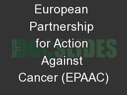 European Partnership for Action Against Cancer (EPAAC)