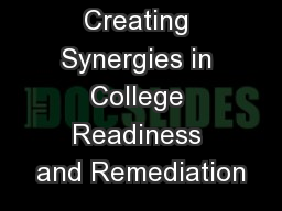 Creating Synergies in College Readiness and Remediation PowerPoint PPT Presentation