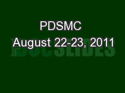 PDSMC August 22-23, 2011 PowerPoint PPT Presentation