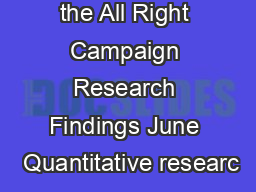 A Summary of the All Right Campaign Research Findings June  Quantitative researc PDF document - DocSlides