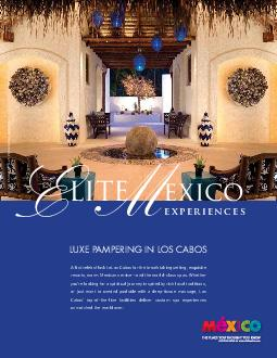 LITE exico experiences LUXE PAMPERING IN LOS CABOS Alist celebs flock to Los Cabos for the breathtaking setting exquisite resorts warm Mexican serviceand the worldclass spas