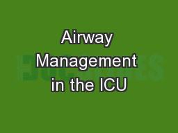 Airway Management in the ICU PowerPoint PPT Presentation