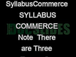 SyllabusCommerce SyllabusCommerce  SYLLABUS COMMERCE Note  There are Three Papers for each of the subjects PDF document - DocSlides