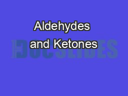 Aldehydes and Ketones PowerPoint PPT Presentation