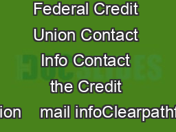Clearpath Federal Credit Union Contact Info Contact the Credit Union    mail infoClearpathfcu PowerPoint PPT Presentation