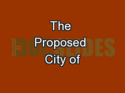 The Proposed City of