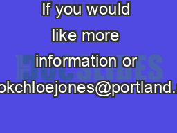 If you would like more information or to bookchloejones@portland.ac.uk
