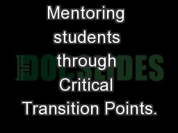 Mentoring students through Critical Transition Points.