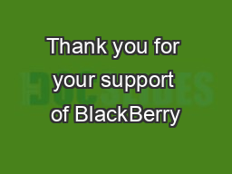Thank you for your support of BlackBerry