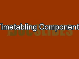 Timetabling Components