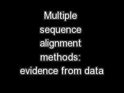 Multiple sequence alignment methods: evidence from data