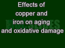 Effects of copper and iron on aging and oxidative damage