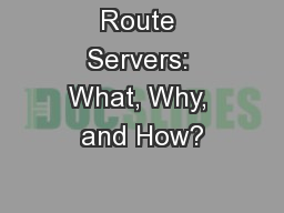 Route Servers: What, Why, and How?