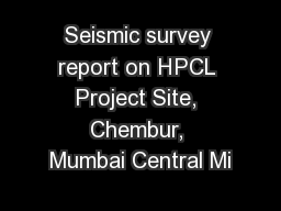 Seismic survey report on HPCL Project Site, Chembur, Mumbai Central Mi