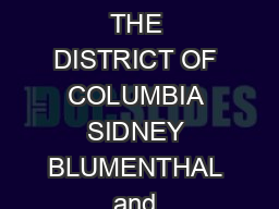 IN THE UNITED STATES DISTRICT COURT FOR THE DISTRICT OF COLUMBIA SIDNEY BLUMENTHAL and JACQUELINE JORDAN BLUMENTHAL Plaintiffs v PowerPoint PPT Presentation