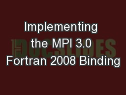 Implementing the MPI 3.0 Fortran 2008 Binding